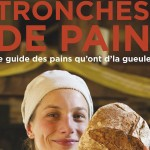 Tronches de pain, le guide des bons pains
